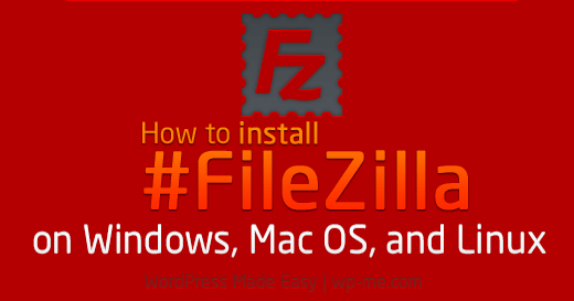 How To install FileZilla on Windows, Mac OS, and Linux