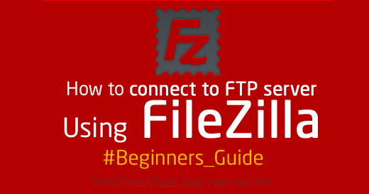 How to connect to FTP server using FileZilla for beginners