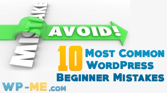 Common WordPress Beginner Mistakes